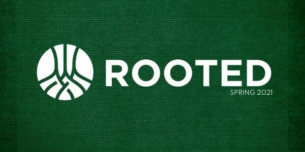 Rooted: Spring 2021